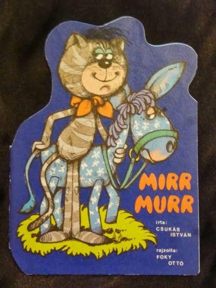 Foky Ottó rajzaival Mirr murr és Kiscsacsi