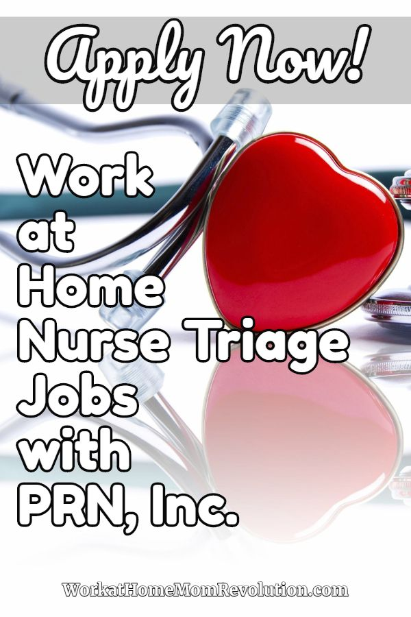 Work At Home Home Based Triage Nurse Jobs With Prn Inc Triage Nursing Nursing Jobs Working From Home