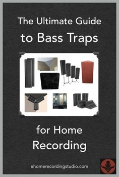 The Ultimate Guide to Bass Traps for Home Recording http://ehomerecordingstudio.com/bass-traps/
