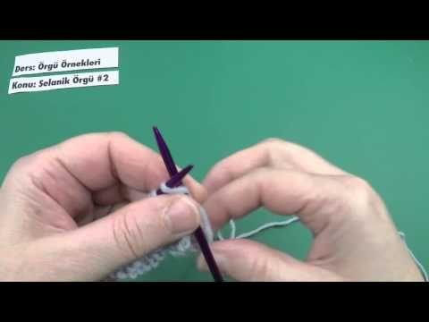 Selanik Örgü #2 - Örgü Örnekleri - YouTube