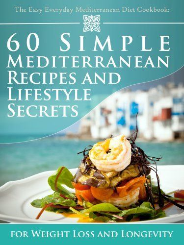 The Easy Everyday Mediterranean Diet Cookbook: 60 Simple Mediterranean Recipes and Lifestyle Secrets for Weight Loss And Longevity by Nora Redmond, http://www.amazon.com/dp/B00CZ3DM46/ref=cm_sw_r_pi_dp_tO4Orb00CA5BV