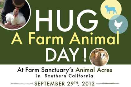Hug a Farm Animal Day: Farm Animals, Animal Ambassadors, Animal Spirit, Farms, Animal Friends, Farm Sanctuary S, Animal Acres, 2013 Hug