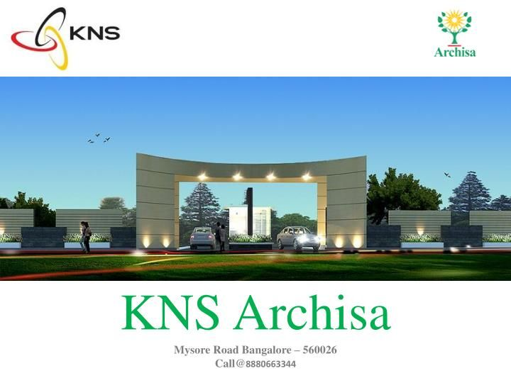 Makaan.com showcases KNS Archisa plots by KNS Infrastructure Pvt. Ltd. Off Bangalore-Mysore Road, Bangalore just a short drive from the 3-acre spread of the Big Banyan Tree and you arrive at Bangalore\'s best-kept secret, the green-canopied abode of KNS Archisa. It is one of the best project among the new residential projects in Off Bangalore-Mysore Road Bangalore.\n(http://knsgroup.in/kns-archisa)