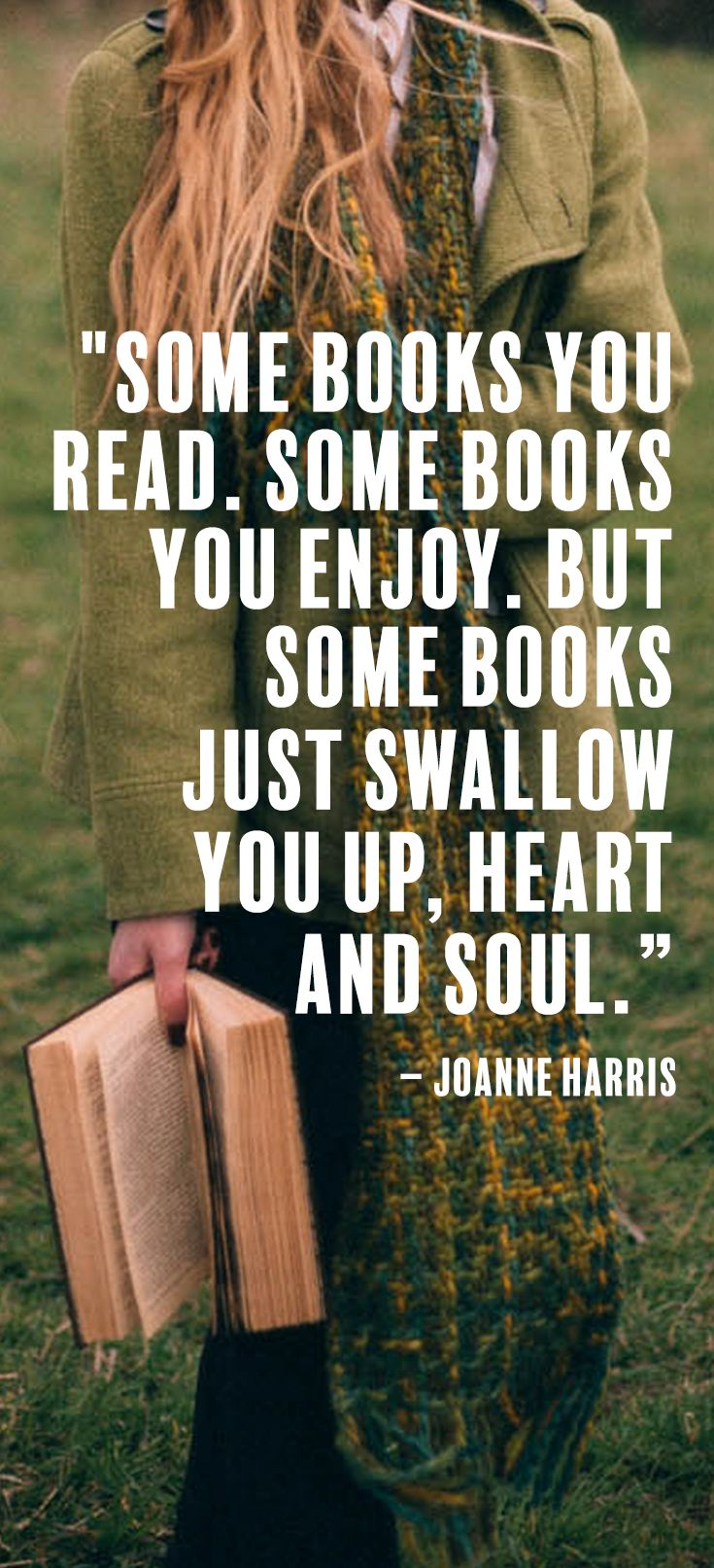 We love this classic book quote. So inspirational, it makes us want to pick up a book ASAP! Some books you read, some books you enjoy, but some books just swallow you up, heart and soul