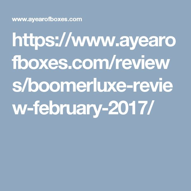 https://www.ayearofboxes.com/reviews/boomerluxe-review-february-2017/