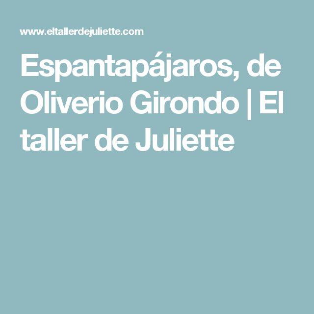 Espantapájaros, de Oliverio Girondo | El taller de Juliette
