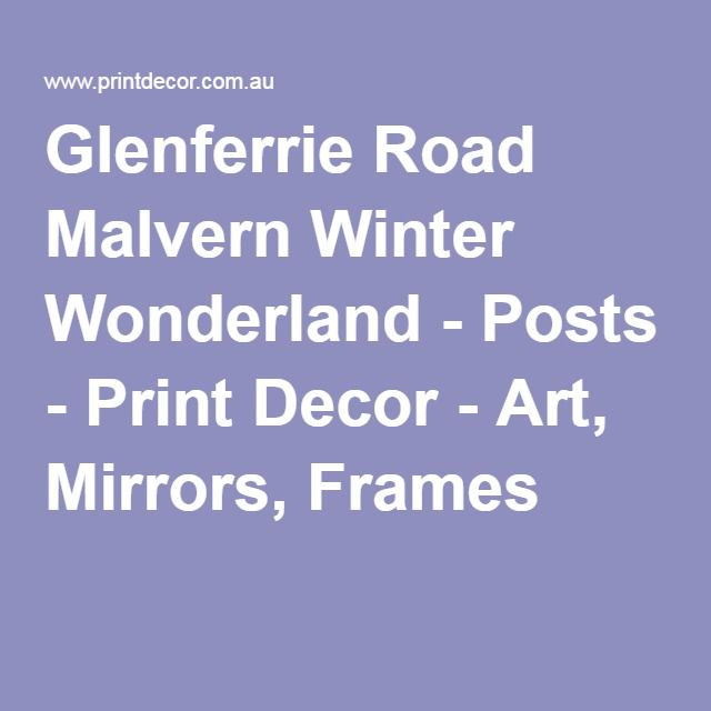 Best 25 picture framing images on pinterest frame frame mirrors glenferrie road malvern winter wonderland posts print decor art mirrors frames solutioingenieria Images