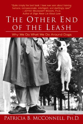 The Other End of the Leash: Why We Do What We Do Around Dogs  ($9.99)
