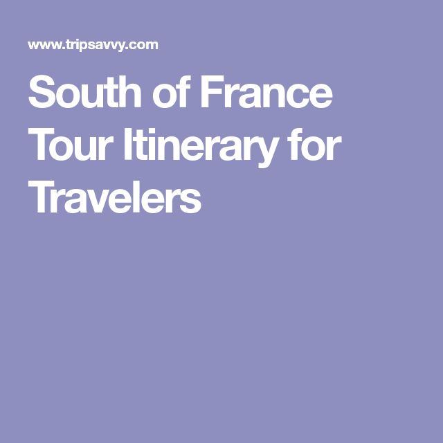 South of France Tour Itinerary for Travelers