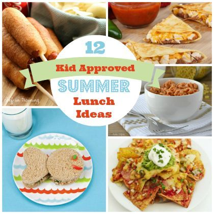 12 Kid Approved Summer Lunch Ideas