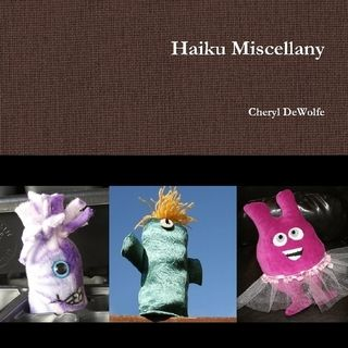 Haiku Miscellany, available as an e-book or print, from Lulu. A collection of haiku, each one featuring a plush creation from Creative Miscellany.