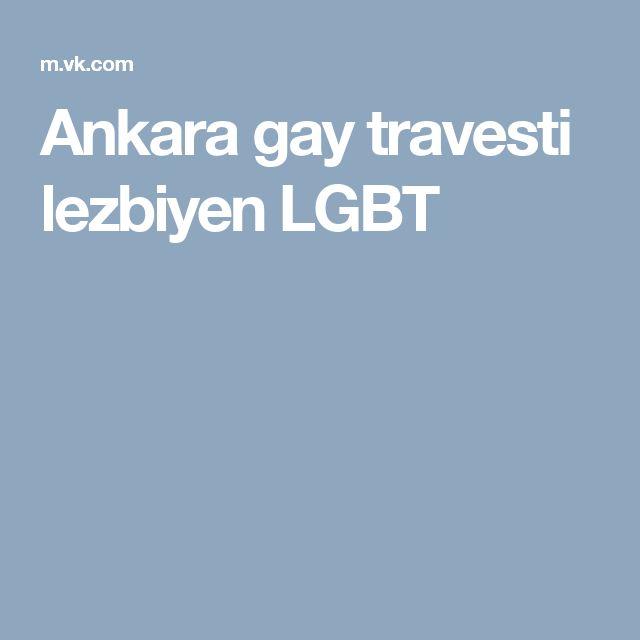 Ankara gay travesti lezbiyen LGBT