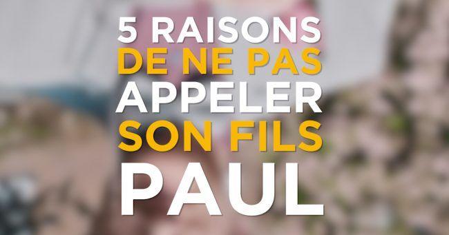 [VIDEO] 5 bonnes raisons de pas appeler son fils Paul