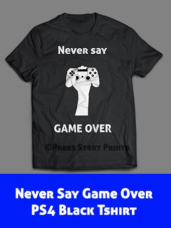 Never Say Game Over no matter what a game throws your way with this gaming design perfect for any PS4 gamer. Design available on t-shirts, mugs, hoodies, laptop skins, phone cases and more. Xbox and PC version also available. Check it out at: https://www.redbubble.com/people/pressstartprint/works/27517263-never-say-game-over-playstation-4?p=t-shirt&style=mens&body_color=black&print_location=front
