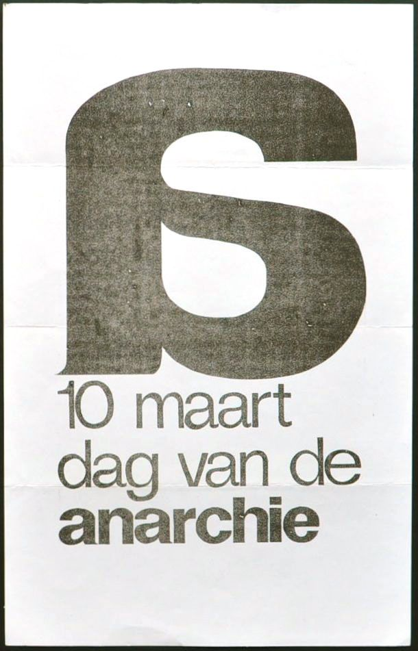 Provo poster. 10 maart dag van de anarchie (March 10, day of anarchy) March 10, 1966 was the day of the marriage between Princess Beatrix and Mr. Claus von Amsberg Design: Willem Amsterdam February 10, 1966 Mimeographed One-sided 21.4 x 33.8 cm