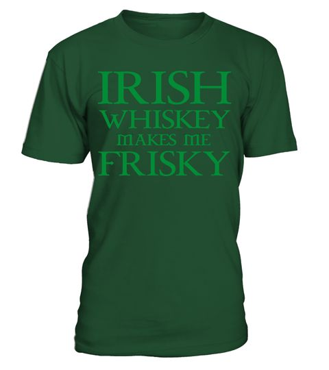 # Irish Whiskey Makes Me Frisky Shirt .  This exclusive design is only available for a limited time. ...or buy with friends,family,and co-workers to Buy 2 or more save money on shipping!▼▼ Click GREEN BUTTON Below To Order ▼▼ Tags:  st+patric+day+tshirt, st+patricks+day, st+patrick+day+mugs,  womens+st+patricks+day, patrick+shirt+lularoe,  st+patricks+day+tank+tops, Personalized+St+Patricks+Day+Shirts,  Funny+St+Patricks+Day+Shirts, irish+girl+shirt, irish+shirt,  kiss+me+i'm+irish…