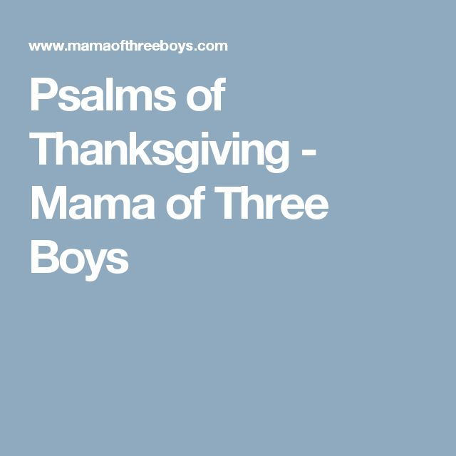 Psalms of Thanksgiving - Mama of Three Boys