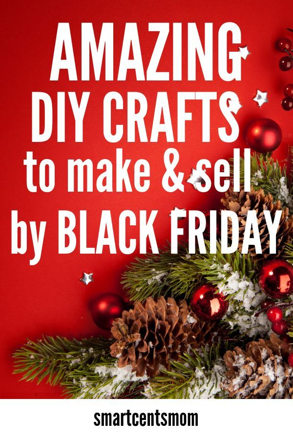 Diy Crafts To Make And Sell During The Holidays Smartcentsmom Christmas Crafts To Sell Make Money Christmas Crafts To Sell Easy Christmas Diy