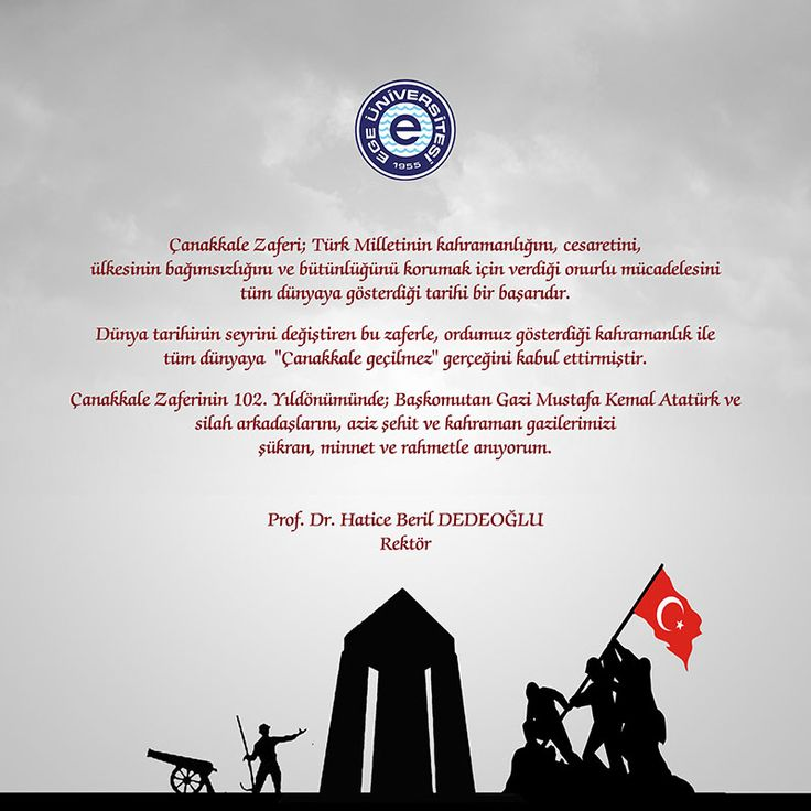 Tarihte eşine az rastlanan bir mücadele ile tüm güçlükler aşılarak kazanılan, her aşaması eşsiz vatanseverlik ve kahramanlık destanlarıyla dolu Çanakkale Zaferi'nin Yıldönümünde, Gazi Mustafa Kemal Atatürk'ü, tüm şehitlerimizi ve gazilerimizi minnet, şükran ve saygıyla anıyoruz..