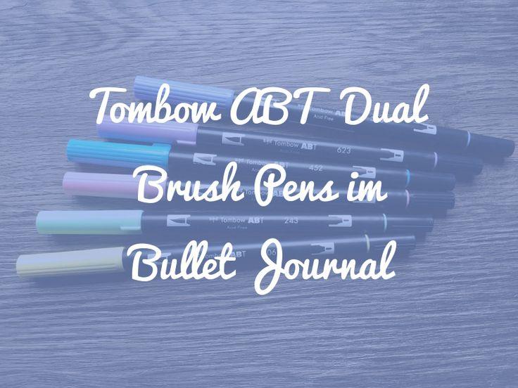 Die Tombow Dual Brush Pens werden oft für Bullet Journals empfohlen. Aber sind sie wirklich die perfekten Bullet Journal Stifte?