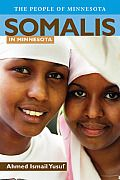 Somalis in Minnesota by Ahmed Ismail Yusuf:  The story of Somalis in Minnesota begins with three words: sahan, war, and martisoor. Driven from their homeland by civil war and famine, one group of Somali sahan, pioneers, discovered well-paying jobs in the city of Marshall, Minnesota. Soon the war, news, traveled that not...