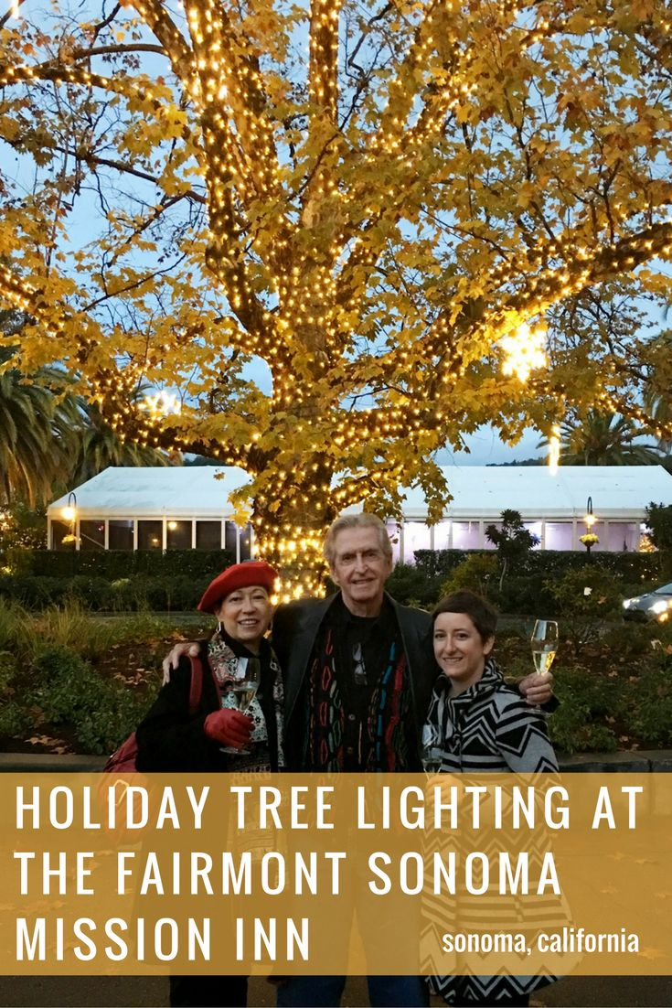 Holiday tree lighting at the Fairmont Sonoma Mission Inn - Sarah's Sojourn