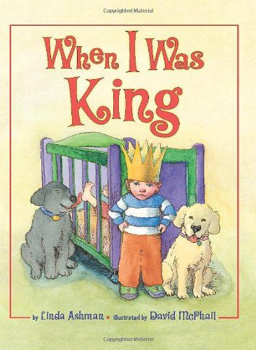 When I Was King by Linda Ashman: 'Before you came, I owned the throne. They trembled at my slightest moan. I was... the prize, the king... But you have ruined Everything.' #Books #Kids #New_Baby
