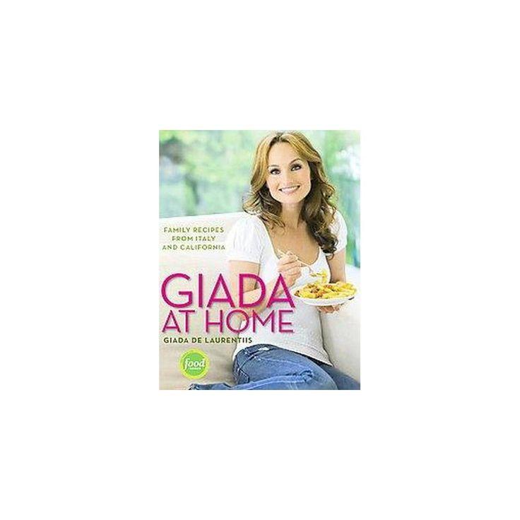 Giada at Home (Hardcover) by Giada De Laurentiis