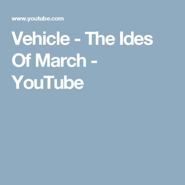 Vehicle - The Ides Of March - YouTube