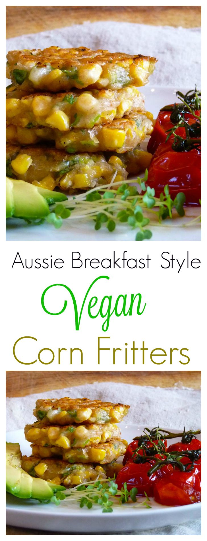 Vegan Aussie Breakfast Corn Fritters. Super yummy, perfect for breakfast or anytime, these sweet corn fritters will be loved by everyone in the family! #breakfast #vegan #cornfritters