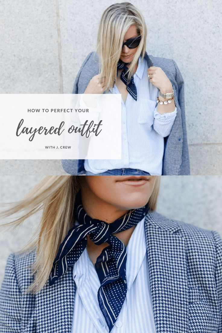 How to Perfect Your Layered Outfit With J.Crew