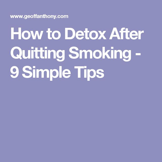 How to Detox After Quitting Smoking - 9 Simple Tips
