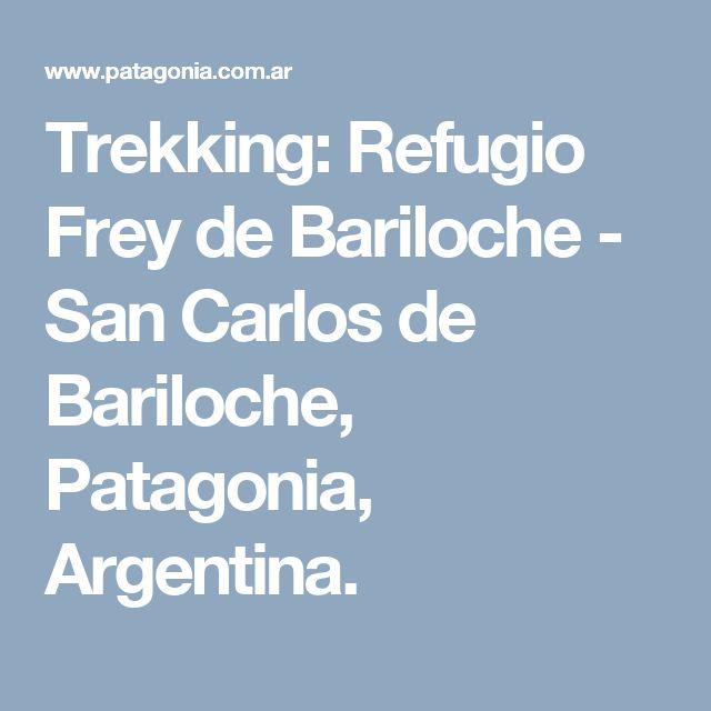 Trekking: Refugio Frey de Bariloche - San Carlos de Bariloche, Patagonia, Argentina.