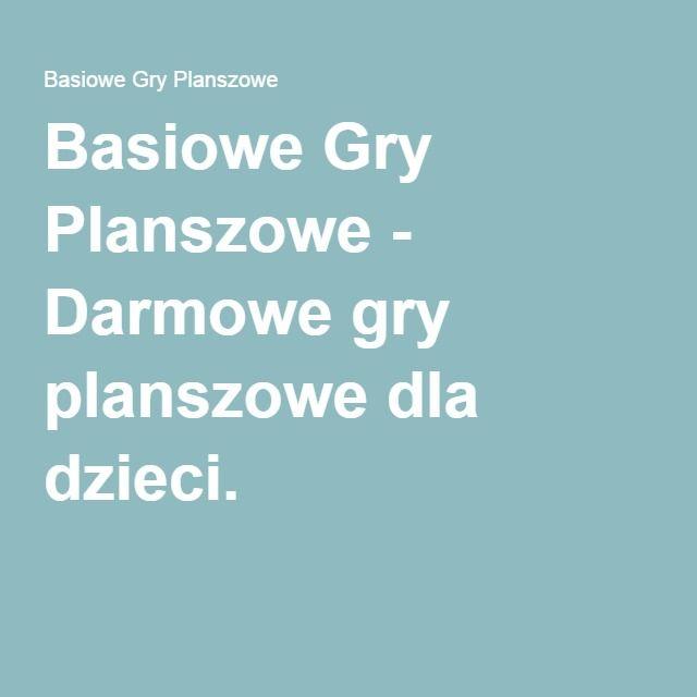 Basiowe Gry Planszowe - Darmowe gry planszowe dla dzieci.