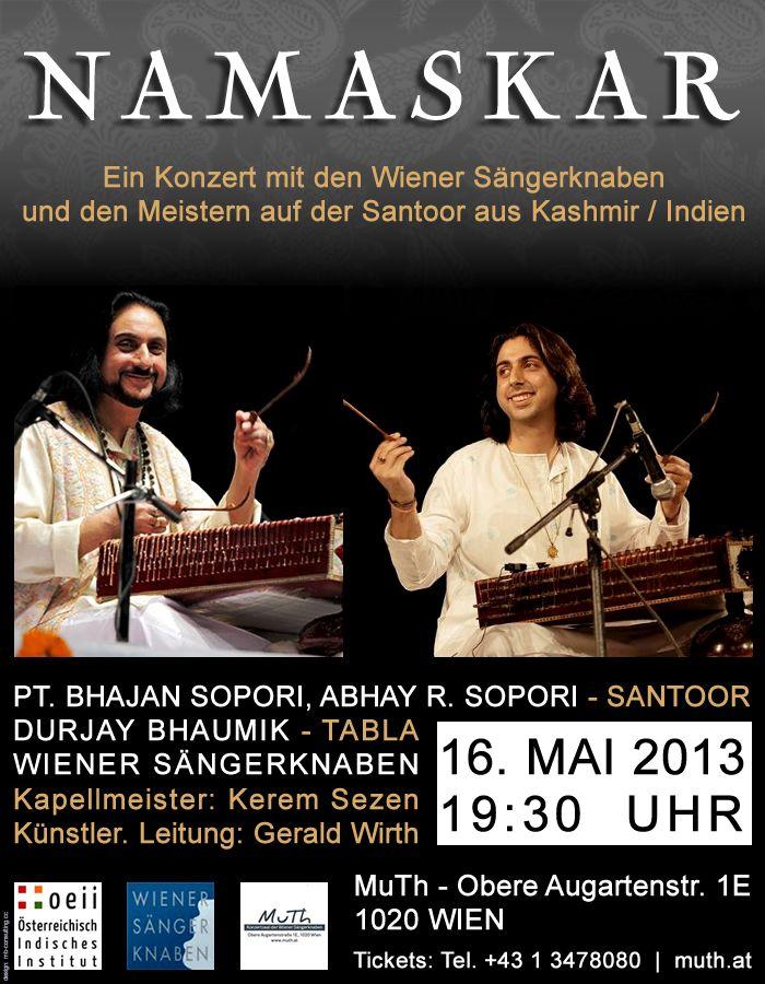 A unique encountering of cultures  - on May 16 in Vienna: -------------- Artists: PANDIT BHAJAN SOPORI, ABHAY RUSTUM SOPORI: Santoor // -------------- DURJAY BHAUMIK: Tabla //  -------------- WIENER SÄNGERKNABEN // --------------  http://oeii.co.at