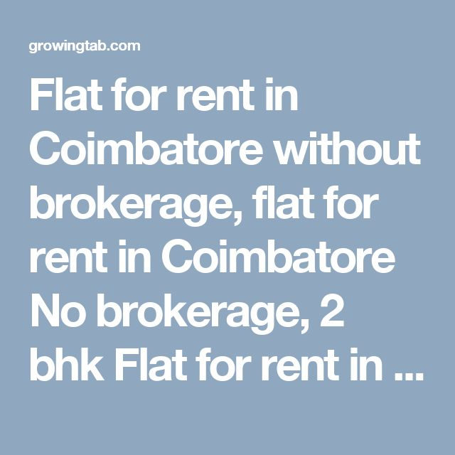 Flat for rent in Coimbatore without brokerage, flat for rent in Coimbatore No brokerage, 2 bhk Flat for rent in Coimbatore without brokerage, 2 bhk flat for rent in Coimbatore No brokerage, 3 bhk Flat for rent in Coimbatore without brokerage, 3 bhk flat for rent in Coimbatore No brokerage, 4 bhk Flat for rent in Coimbatore without brokerage, 4 bhk flat for rent in Coimbatore No brokerage http://growingtab.com/ad/Real-Estate-Flats-for-Rent/1/india/29/tamil-nadu/2342/coimbatore