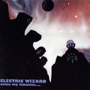 Electric Wizard Come My Fanatics 2 LP 180g Vinyl Record