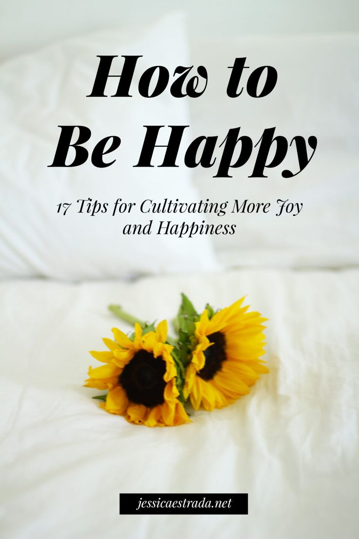 How to Be Happy: 17 Tips for More Joy and Happiness   Learn how to be happy with my 17 tips for cultivating more joy and happiness in your everyday life. Plus, download my FREE 30-Day Happiness Challenge ebook!