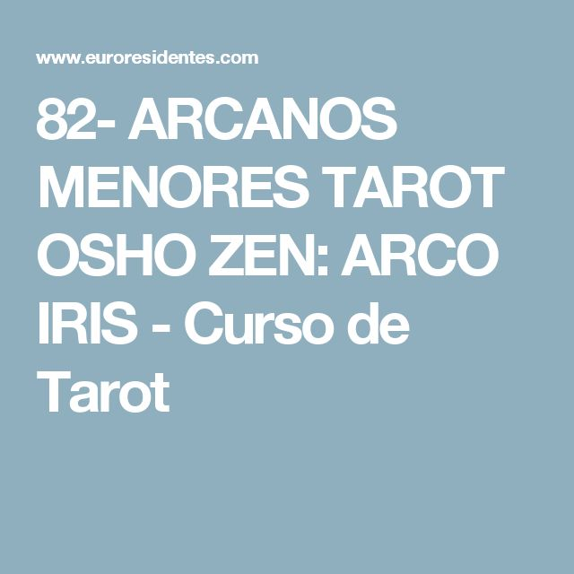 82- ARCANOS MENORES TAROT OSHO ZEN: ARCO IRIS - Curso de Tarot