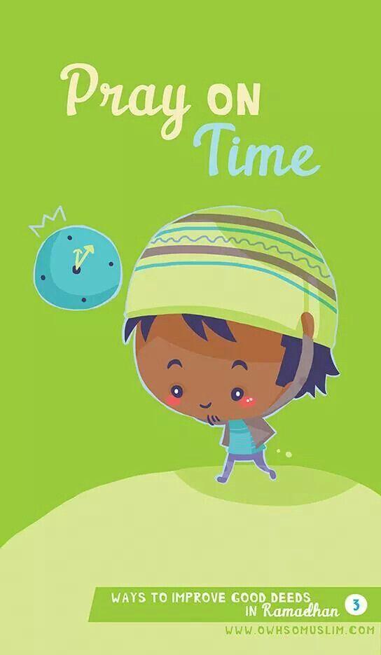 Pray on time. I like this picc (Ramadan 2014)