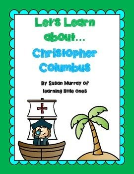 "This is a small Freebie about Christopher Columbus.  I formatted it very much like the ""Let's Learn About American Symbols"" pack as a sampling of the activities inside.  Here's what you will find in this freebie:2 Christopher Columbus Labeling Printables (1 in color & 1 black line version)1 Christopher Columbus fact sheet, using kid-friendly language2 Columbus circle map Printables (1 in color & 1 black line version)Please check out my other Let's Learn About..."