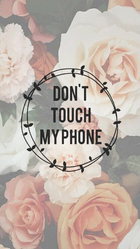Don't Touch My Phone Wallpapers for Girls. Tap to see more iPhone wallpapers, backgrounds, fondos! – @mobile9 iPhone X Wallpaper 590956782333705663 3