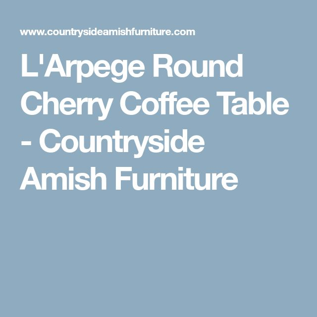 L'Arpege Round Cherry Coffee Table - Countryside Amish Furniture