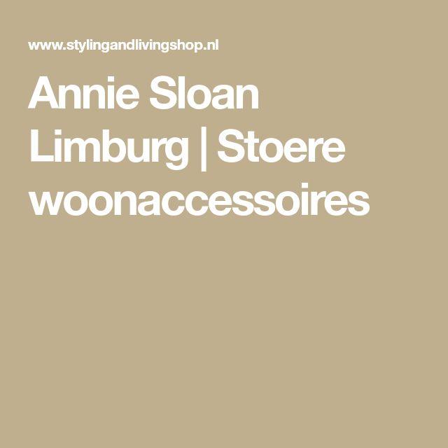 Annie Sloan Limburg | Stoere woonaccessoires