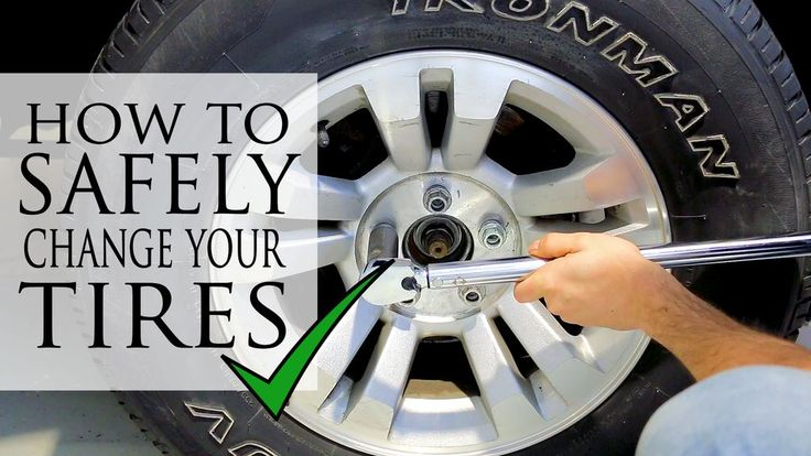 The BEST Way to SAFELY Change Your Tires in 2020 Tire