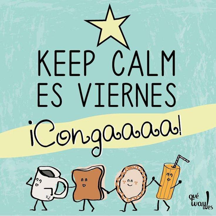 Viernes, viernes, viernes!! Conga, conga, conga!!