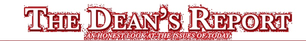 My blog of political and topical issues: The Dean's Report.  www.thedeansreport.com