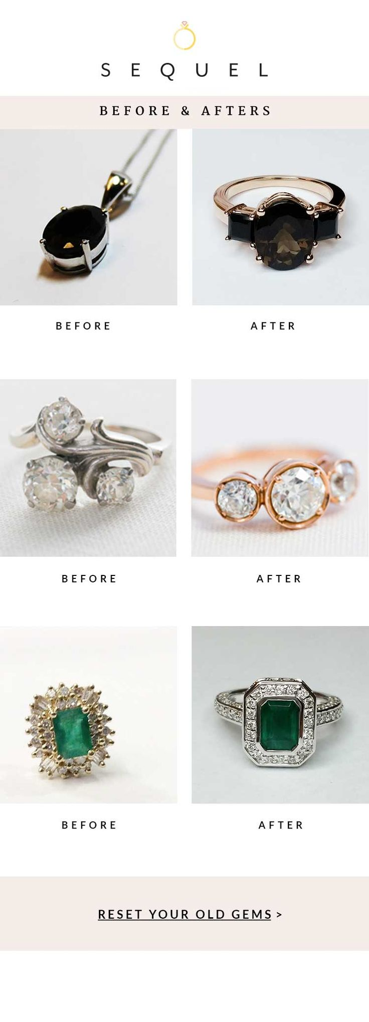 As seen in The New York Times, Bridal Guide, and The Boston Globe. With over 50,000 ways to customize, Sequel will work with you to transform your old gems into entirely new pieces.