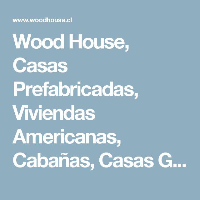 Wood House, Casas Prefabricadas, Viviendas Americanas, Cabañas, Casas Georgian