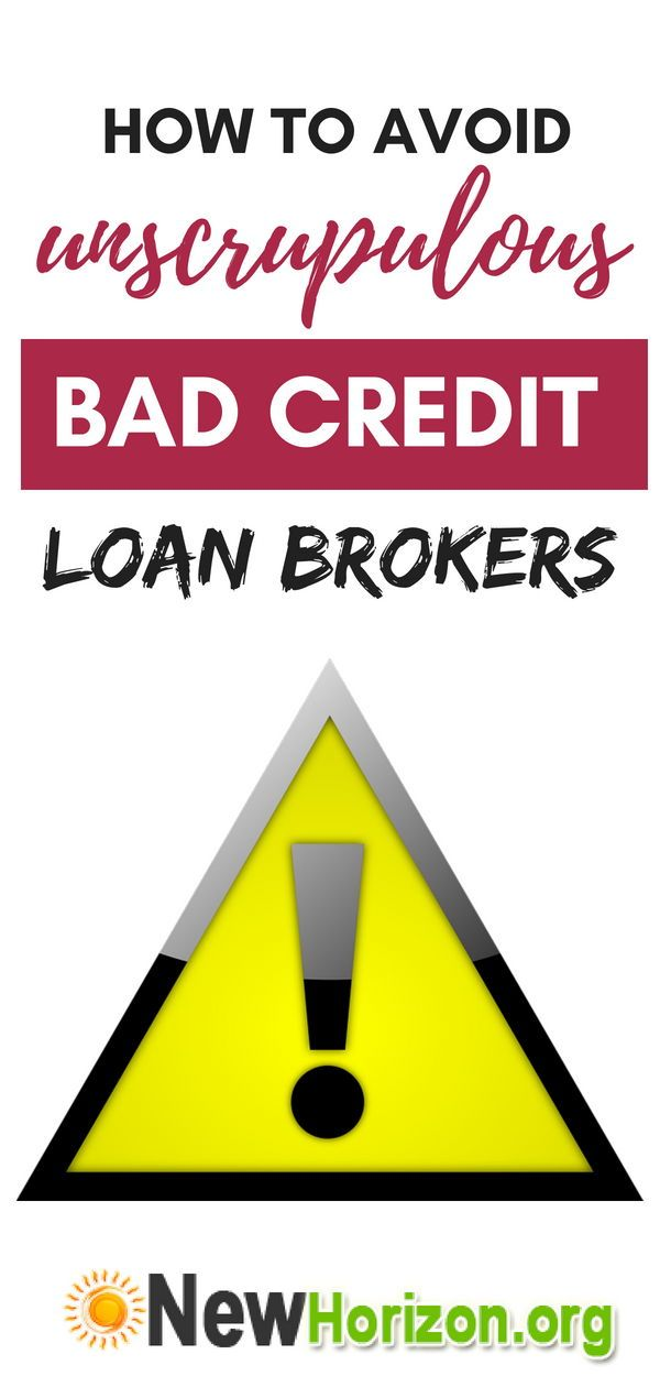 How To Avoid Unscrupulous Bad Credit Loan Brokers No Credit Loans Loans For Bad Credit Home Improvement Loans